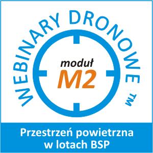Webinar Dronowy Moduł M2: Przestrzeń powietrzna w lotach BSP