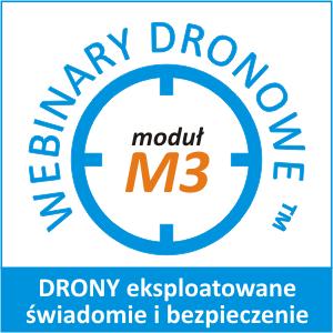 Webinar Dronowy Moduł M3: DRONY eksploatowane świadomie i bezpiecznie